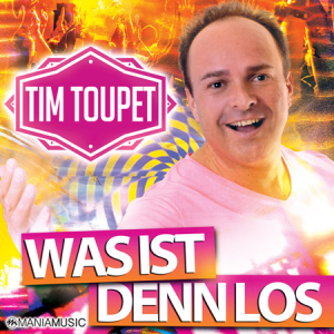tim-toupet-was-ist-denn-los-cover450